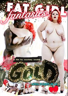 Fat Girl Fantasies: Gold, starring April Flores and Courtney Trouble, produced by TROUBLEfilms.