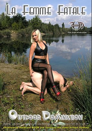 La Femme Fatale: Outdoor Domination, starring Lady Alexa, Lady Estelle and Lady Darkness, produced by Amator.