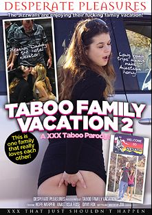 Taboo Family Vacation 2: A XXX Taboo Parody, starring Hope Harper, Anastasia Rose, JW Ties and Dava Foxx, produced by Desperate Pleasures.