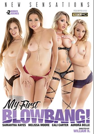 My First Blowbang, starring Aurora Belle, Melissa Moore, Samantha Hayes, Cali Carter, Dylan Snow, Ike Diezel, Filthy Rich, Ryan McLane, Chad Alva, Chad Diamond, Eric John, Brad Hart, Mark Zane, Tommy Gunn and Scott Lyons, produced by New Sensations.
