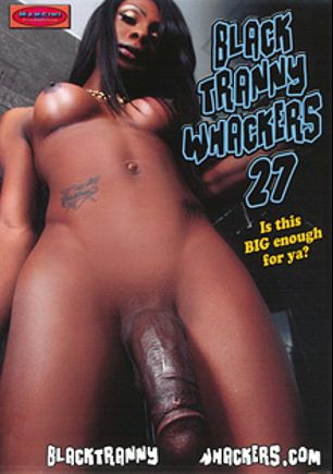 Black Tranny Whackers 27, starring Andrea Pipes, Millian Gabbana, India Cumms, Diamond Karatz, Brianna Meathook, Aphrodite (o) and Kourtney Dash, produced by Mancini Productions.
