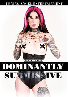 Dominantly Submissive, starring Joanna Angel, Anna De Ville, Small Hands, Bill Bailey, Jean Val Jean, Jon Jon and Lorelei Lee, produced by Burning Angel.