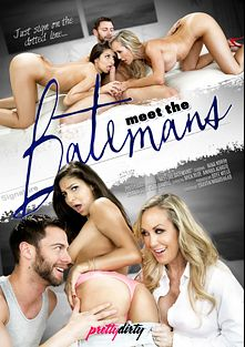 Meet The Batemans, starring Nina North, Brandi Love, Anikka Albrite, Seth Gamble and Mick Blue, produced by Pretty Dirty.