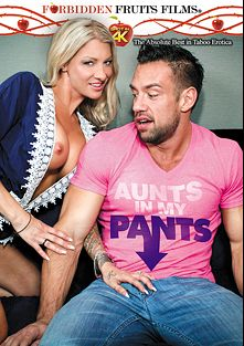 Aunts In My Pants, starring Sinn Sage, Codey Steele, Synthia Fixx, T Stone, Payton Hall, Alexis Fawx, Jodi West, Tony Rubino and Johnny Castle, produced by Forbidden Fruits Films.