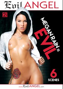 Megan Rain Is Evil, starring Megan Rain, Bradley Remington, Mike Blue, Tommy Pistol, Mike Adriano, Mark Wood and Francesca Le, produced by John Stagliano and Evil Angel.