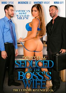 Seduced By The Boss's Wife 7, starring Nikki Capone, Whitney Wright, Riley Knight and McKenzie Lee, produced by Devils Film and Devil's Film.