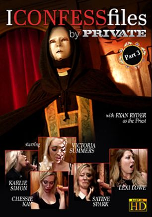 I Confess Files 3, starring Victoria Summers, Chessie Kay, Lexi Lowe, Satine Spark, Ryan Ryder and Karlie Simon, produced by Private Media.
