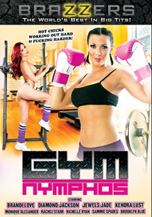 Gym Nymphos, starring Kendra Lust, Rachel Starr, Brooklyn Blue, Danny D., Bill Bailey, Sammie Spades, Brandi Love, Diamond Jackson, Keiran Lee, Johnny Sins, Richelle Ryan, Jewels Jade and Monique Alexander, produced by Brazzers.