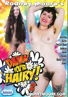 Damn, You're Hairy 2, starring Peaches, Nadia Foster, Aimee, Jasmyne, Twilite Moon, Olivia, Rodney Moore and Sasha, produced by Rodnievision.