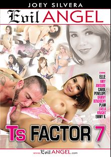 TS Factor 7, starring Laela Knight, Plam, Emmy B., Amy Amoure, Elle (o), Danny Bendochy, Carol Penelope, Gabriel D'Alessandro and Joey Silvera, produced by Evil Angel and Joey Silvera Video.