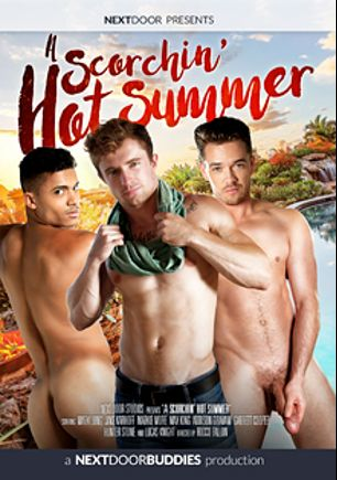 A Scorchin' Hot Summer, starring Mark Long, Hunter Stone, Jake Karhoff, Markie More, Addison Graham, Garrett Cooper, Lucas Knight and Max Long, produced by Next Door Buddies.