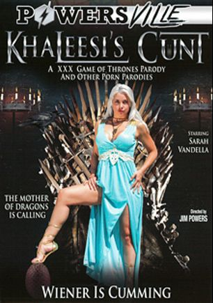 Khaleesi's Cunt, starring Sarah Vandella, Jodi Taylor, Melody Jordan, Xander Corvus, Jennifer White, Marcus London and Evan Stone, produced by Powersville Inc.