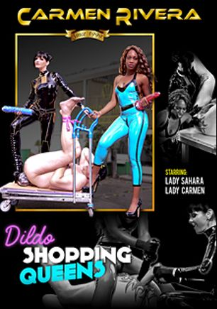 Dildo Shopping Queens, starring Lady Sahara and Carmen Rivera, produced by Carmen Rivera Entertainment.