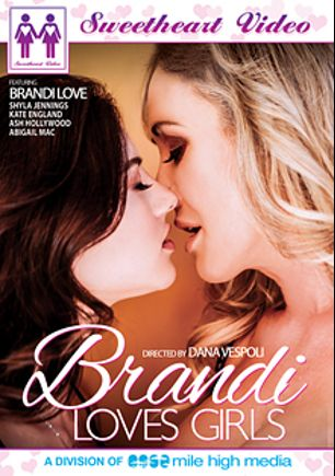 Brandi Loves Girls, starring Brandi Love, Kate England, Abigail Mac, Ash Hollywood and Shyla Jennings, produced by Mile High Media and Sweetheart Video.