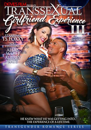 Transsexual Girlfriend Experience 3, starring Foxxy (o), Alexa Scout and Aubrey Kate, produced by Devil's Film and Devils Film.