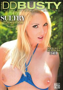 Sultry Sensation, starring Victoria Summers, Chessie Kay, Katrin Kozy, Danica Dillan, Joss Lescaf, Mia Lelani and Ramon Nomar, produced by Double DD Busty.