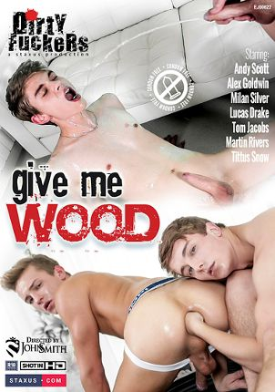 Gay Adult Movie Give Me Wood