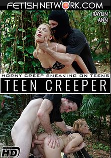 Teen Creeper: Raylin Ann, starring Raylin Ann and Brick Danger, produced by Fetish Network.