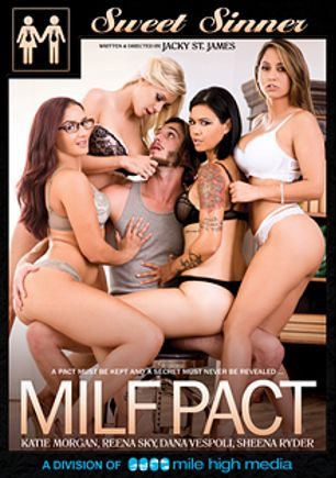 MILF Pact, starring Reena Sky, Dana Vespoli, Katie Morgan, Codey Steele, Lucas Frost, Damon Dice, Tyler Nixon and Sheena Ryder, produced by Mile High Media and Sweet Sinner.