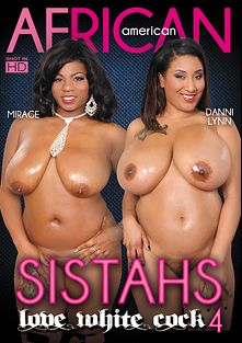 Sistahs Love White Cock 4, starring Mirage, Crabbie Sin, Shyra Foxx and Danni Lynn, produced by African American.