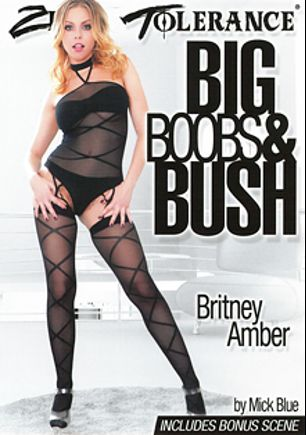 Big Boobs And Bush, starring Penny Pax, Sovereign Syre, Lauren Phillips and Britney Amber, produced by Zero Tolerance.