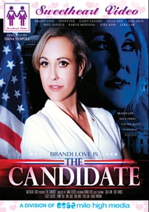 The Candidate, starring Brandi Love, Lyra Louvel, Kira Noir, Uma Jolie, Casey Calvert, Penny Pax, Bree Daniels, Karlie Montana, Alec Knight, Dana Vespoli and Julia Ann, produced by Mile High Media and Sweetheart Video.