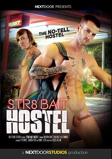 Str8 Bait Hostel, starring Damian Hyde, Daniel Flores, Quentin Gainz, Tom Faulk, Alex Tanner and Ty Thomas, produced by Next Door Studios.