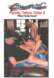 """Just Added presents the adult entertainment movie """"Family Taboo Tales 9: Filthy Family Favors""""."""