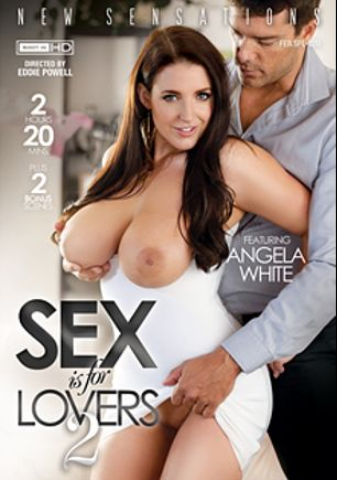 Sex Is For Lovers 2, starring Angela White, Nikki Capone, Rachel Rose (f), Brett Rossi, Khloe Kush, Uma Stone, Carlo Carrera, James Deen, Ramon Nomar and Mick Blue, produced by New Sensations.