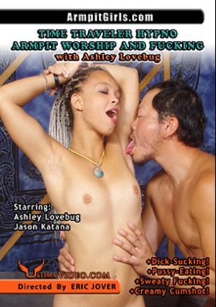 Time Traveler Hypno Armpit Worship And Fucking, starring Ashley Lovebug, Jason Katana and Eric Jover, produced by Ultima Entertainment.