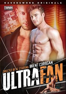 Ultra Fan, starring Brent Corrigan, Calvin Banks, Jack Hunter, Dorian Ferro, Sean Duran and Dominic Pacifico, produced by NakedSword Originals.