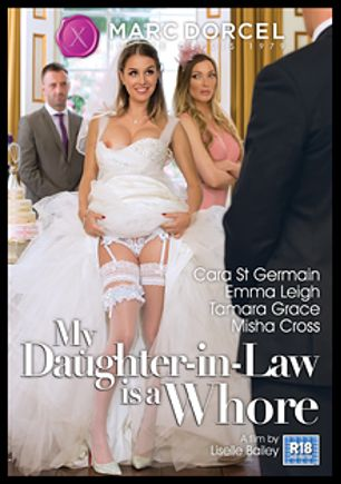 My Daughter-In-Law Is A Whore, starring Cara St. Germain, Emma Leigh, Misha Cross, Tamara Grace, Max Deeds, Luke Hardy, Dean Van Damme, Marc Rose, Rico Simmons and Pascal White, produced by Marc Dorcel SBO and Marc Dorcel.