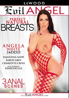 Perfect Natural Breasts, starring Angela White, Charlotte O'Ryan, Karlee Grey, Valentina Nappi, Mark Wood and Francesca Le, produced by Evil Angel and LeWood Production.
