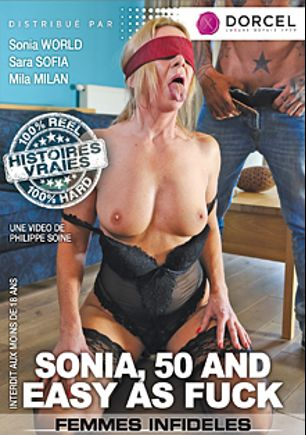 Sonia, 50 And Easy As Fuck, starring Sara Sofia, Sonia World and Mila Milan, produced by Marc Dorcel and Marc Dorcel SBO.