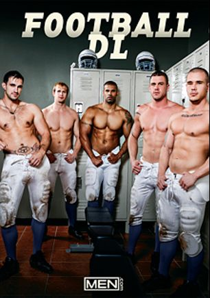 Football DL, starring Robert Axel, Adam Bryant, Brenner Bolton, Cameron Foster, Darin Silvers and Phenix Saint, produced by Men.