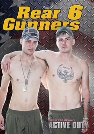 Rear Gunners 6, starring Scott Millie, Ricky Stance, Nathan Vine, Joshua Kelly, Jake Grey and Johnny (Pink Bird Media), produced by Active Duty.