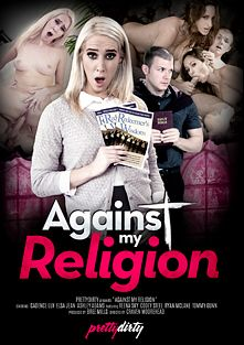 Against My Religion, starring Elsa Jean, Cadence Lux, Ashley Adams, Reena Sky, Codey Steele, Cody Steele, Ryan McLane and Tommy Gunn, produced by Pretty Dirty.