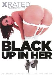 """Just Added presents the adult entertainment movie """"Black Up In Her""""."""