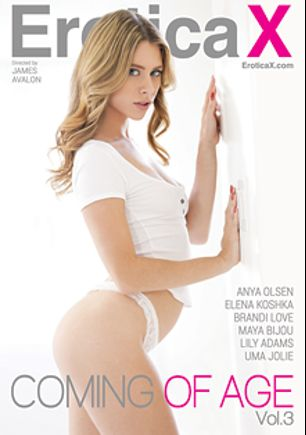 Coming Of Age 3, starring Anya Olsen, Lily Adams, Maya Bijou, Elena Koshka, Uma Jolie, Tyler Nixon, Brandi Love, Charles Dera and Mick Blue, produced by Erotica X.