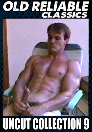 Gay Adult Movie Old Reliable Classics 153: Uncut Collection 9