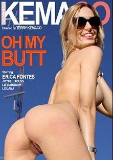 Oh My Butt, starring Erica Fontes, Lara Croft, Louana, Liz Rainbow and Joyce Exess, produced by Kemaco.
