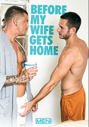 Before My Wife Gets Home, starring Tom Faulk, Sebastian Young, Brenner Bolton, Owen Michaels, Diego Vena and Jake Matthews, produced by Men.