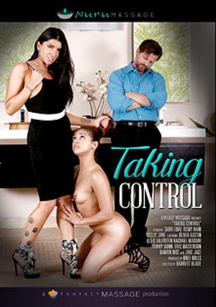 Taking Control, starring Rachael Madori, Kleio Valentien, Damon Dice, Olivia Austin, Jake Jace, Molly Jane, Romi Rain, Sara Luvv, Tommy Gunn and Eric Masterson, produced by Nuru Massage and Fantasy Massage Production.