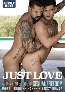 Just Love: Part 1, starring Boomer Banks and Ricky Roman, produced by Cockyboys.