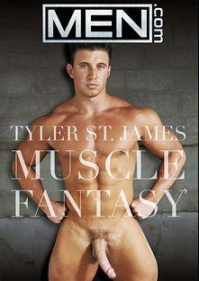 Tyler St. James: Muscle Fantasy, starring Tyler St. James, Tyr Alexander, Derek Fox, Chase Lyons, Tyler Andrews, Ridge Michaels, Jake Steel and Johnny Rapid, produced by Men.