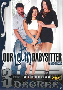 Our Latin Babysitter, starring Reagan Foxx, Gina Valentina, Katya Rodriguez, Melissa Moore, Sophia Grace, Cherie DeVille, Sarah Jessie, Tommy Pistol, Marcus London, Tommy Gunn, Mark Wood and Julia Ann, produced by Third Degree Films.