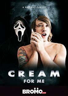 Cream For Me, starring Brad Banks, Tobias (Bromo), Tom Faulk, Vadim Black and James Edwards, produced by Bromo.