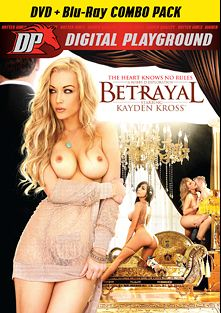 Betrayal, starring Kayden Kross, Brooklyn Lee, Charles Dera, Lela Star, Erik Everhard and Evan Stone, produced by Digital Playground.