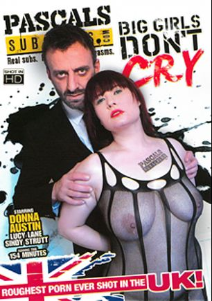 Big Girls Don't Cry, starring Donna Austin, Lucy Lane, Sindy Strutt and Pascal White, produced by Pascal's Subsluts.
