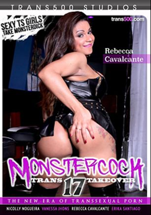 Monstercock Trans Takeover 17, starring Rebecca Cavalcante, Vanessa Jhons, Erika Santiago and Nicole Nogueira, produced by Trans500 Studios.